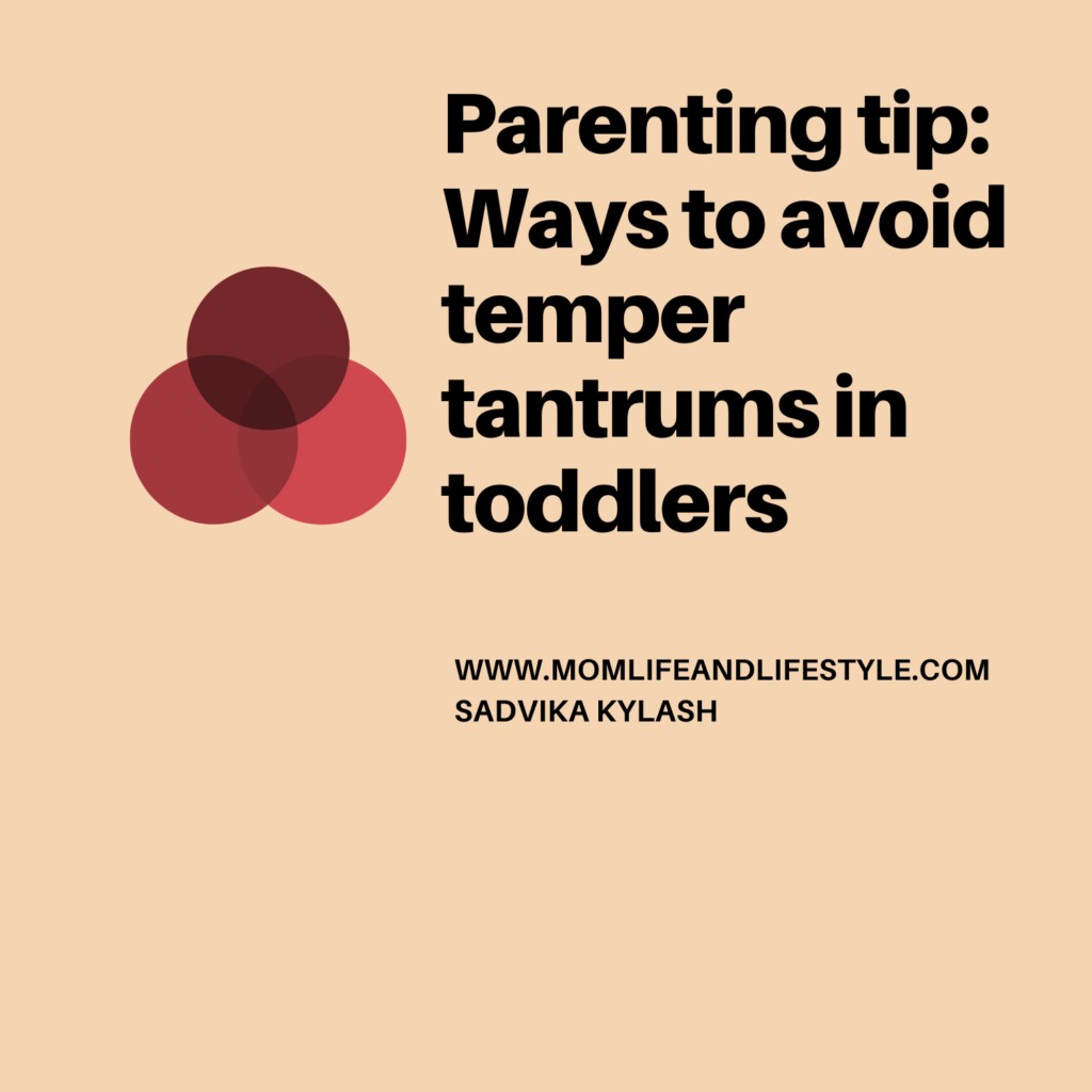 Parenting tip: Ways to avoid temper tantrums in toddlers.