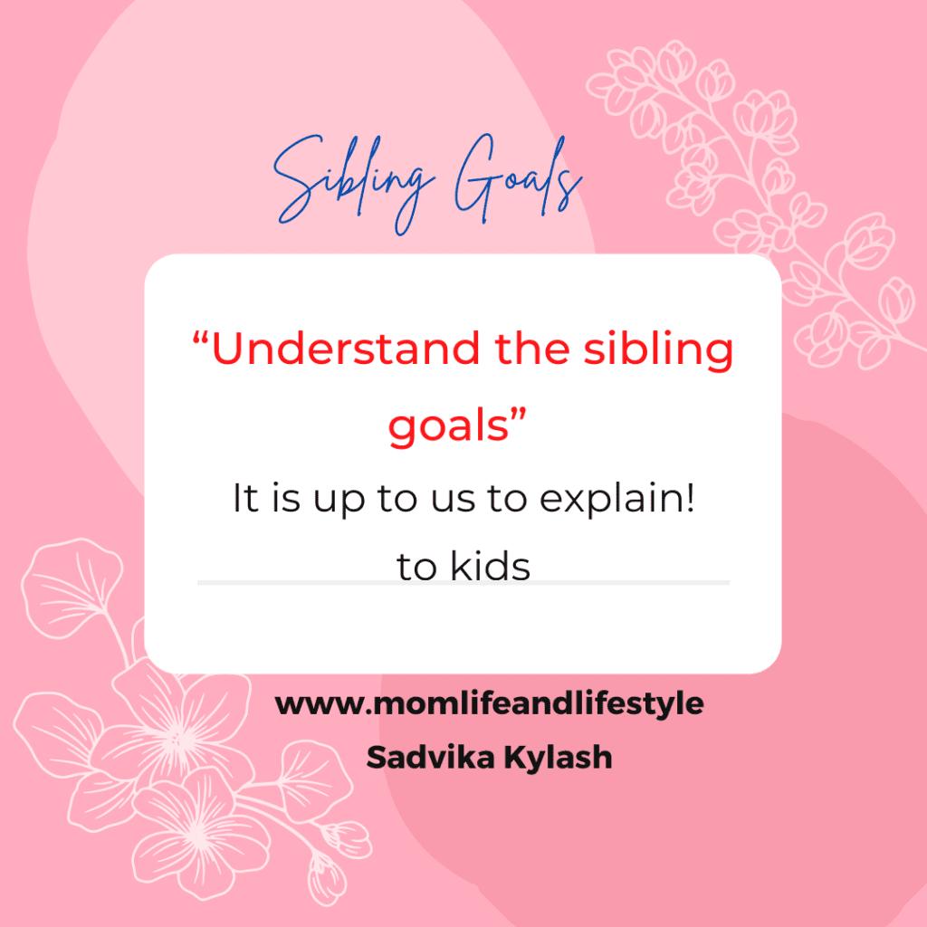 Sibling goals