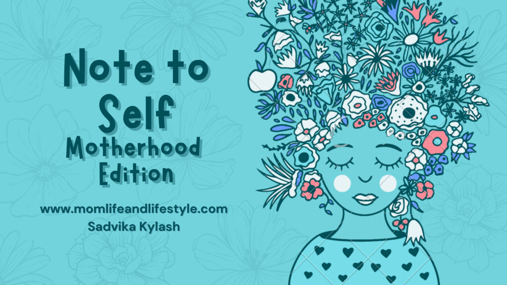 Note to Self! Motherhood Edition.